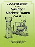 A Pictorial History of the Northern Mariana Islands Part II: The Japanese Era