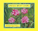 Spring's Bright Colors, Larry Milstein, 0979842107