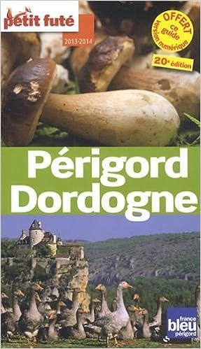 En ligne Petit Futé Périgord Dordogne : Edition 2013-2014 pdf