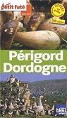 Petit Futé Périgord Dordogne : Edition 2013-2014 par Le Petit Futé