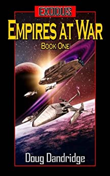 Exodus: Empires at War: Book 1 by [Dandridge, Doug]