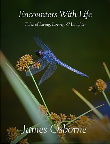 Encounters With Life: Tales of Living, Loving, & Laughter by [Osborne, James]