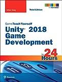 Unity 2018 Game Development in 24 Hours, Sams Teach Yourself (Sams Teach Yourself in 24 Hours)