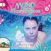 Der gestohlene Mondring (Mako - Einfach Meerjungfrau 5)   Thomas Karallus