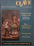 img - for Clave.revista cubana de musica,ano 1 numero 1.julio-septiembre de 1999.premio nacioanl de musica leo brouwer y chucho valdes. book / textbook / text book