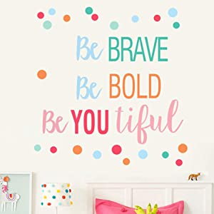 Be Brave Be Bold Be You Tiful - Colorful Polka Dots Inspirational Quotes Wall Decals Sticker for Classroom Nursery Kids Room Decor(1#Brave)