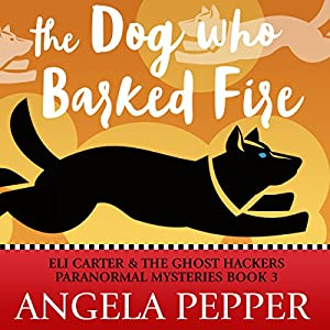 The Dog Who Barked Fire Audiobook