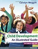 Child Development, An Illustrated Guide 3rd edition with DVD: Birth to 19 years