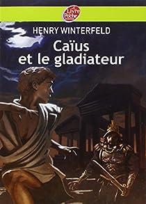 Caïus et le Gladiateur par Winterfeld
