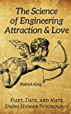 The Science of Engineering Attraction
