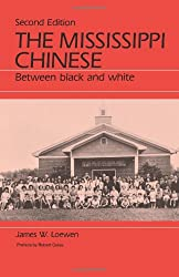 The Mississippi Chinese : Between Black and White, Second Edition
