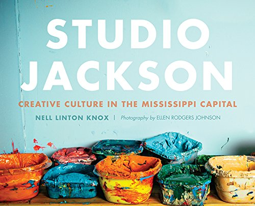 Studio Jackson:: Creative Culture in the Mississippi Capital pdf