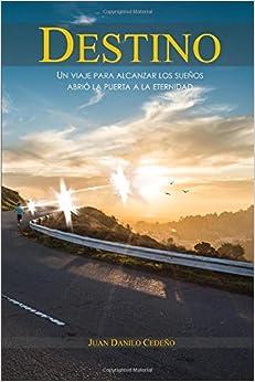 Book Destino, un viaje para alcanzar los suenos abrio la puerta a la eternidad