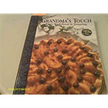 Grandma's touch: Tasty, traditional & tempting
