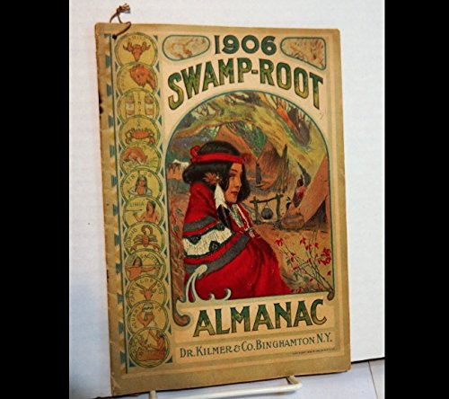 1906 Dr Kilmer's Patent Medicine Swamp Root Advertising Almanac.