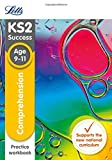 Letts KS2 SATs Revision Success - New 2014 Curriculum – Comprehension Age 9-11 Practice Workbook