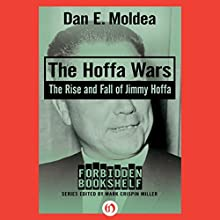 The Hoffa Wars: The Rise and Fall of Jimmy Hoffa Audiobook by Dan E. Moldea Narrated by Eric Martin