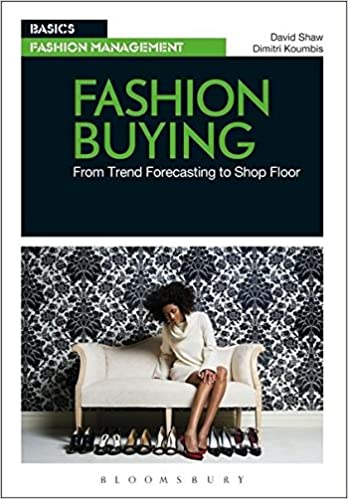 Fashion buying from trend forecasting to shop floor basics fashion buying from trend forecasting to shop floor basics fashion management 0th edition fandeluxe Images