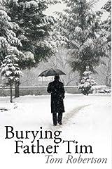 Burying Father Tim Kindle Edition
