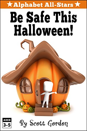 Alphabet All-Stars: Be Safe This (Halloween Safety Tips Kids)