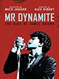 James Brown - Mr Dynamite: The Rise Of James Brown