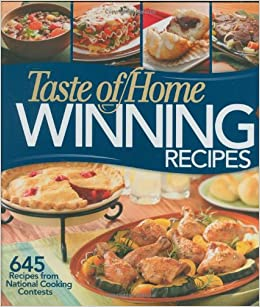Taste of home winning recipes 645 recipes from national cooking taste of home winning recipes 645 recipes from national cooking contests taste of home amazon books forumfinder Image collections