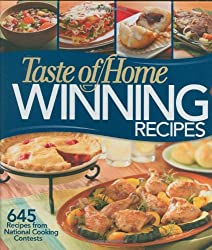 Taste of Home: Winning Recipes: 645 Recipes from National Cooking Contests
