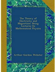 The Theory of Electricity and Magnetism: Being Lectures On Mathematical Physics