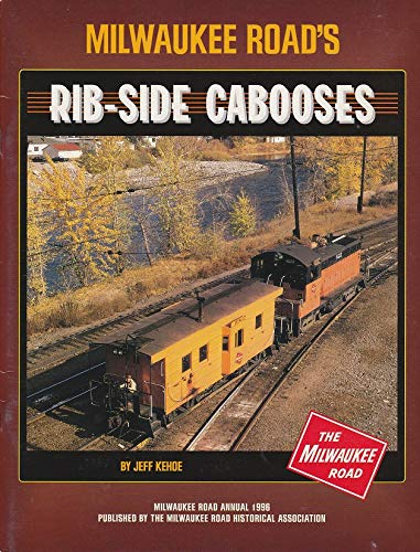 - Milwaukee Road's Rib-Side Cabooses (Milwaukee Road Annual 1996)