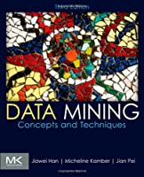 Data Mining: Concepts and Techniques, 3rd Edition Front Cover