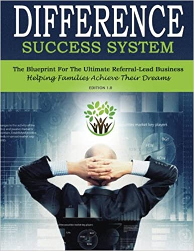 Difference Success System: The Blueprint For The Ultimate ...