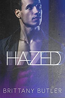Hazed (The Hazed Series Book 1) by [Butler, Brittany]
