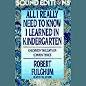 All I Really Need to Know I Learned in Kindergarten: 15th Anniversary Edition Audiobook by Robert Fulghum Narrated by Robert Fulghum