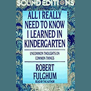 All I Really Need to Know I Learned in Kindergarten Audiobook