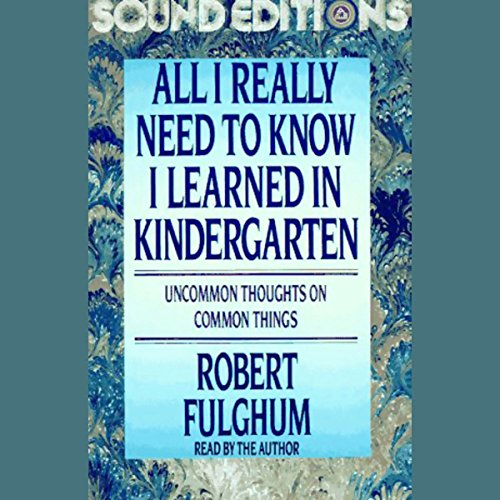 All I Really Need to Know I Learned in Kindergarten: 15th Anniversary Edition