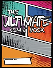 """The Ultimate Comic Book: Create Your Own Ultimate Comic Book With This Comic Book Sketchbook: Over 100 Large Pages (8.5"""" x 11"""") Of Templates to Create Your Very Own Comic Book"""