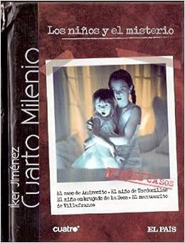 Los niños y el misterio. Cuarto milenio: Amazon.es: Iker ...