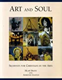 Art and Soul : Signposts for Christians in the Arts, Brandt, Hilary H. and Chaplin, Adrienne, 190050782X