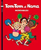 Tom-Tom et Nana : Increvables !
