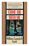 Come Die with Me, William C. Gault, 044111539X