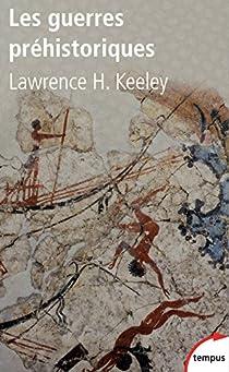 Les guerres préhistoriques par Keeley