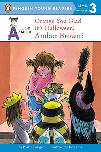(Orange You Glad It's Halloween, Amber Brown? (A Is for)
