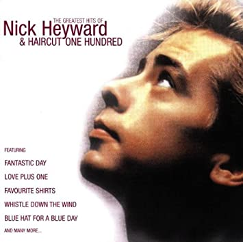 The Greatest Hits Of Nick Heyward And Haircut 100 Amazon Music
