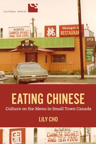 Eating Chinese: Culture on the Menu in Small Town Canada (Cultural Spaces) ebook
