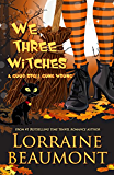 We Three Witches, A Good Spell Gone Wrong (Edenbrooke Hollow Book 1)