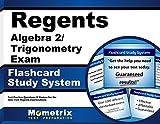 Regents Algebra 2/Trigonometry Exam Flashcard Study System: Regents Test Practice Questions & Review for the New York Regents Examinations
