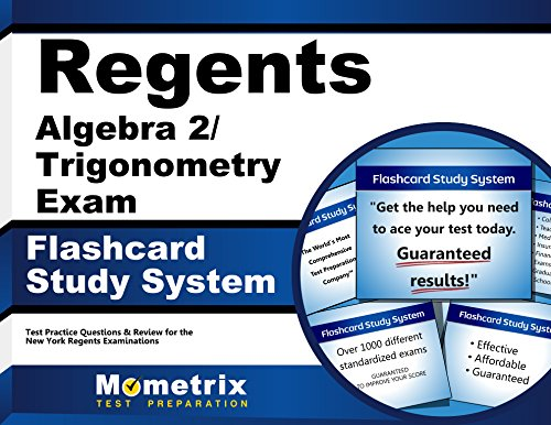 Regents Algebra 2/Trigonometry Exam Flashcard Study System: Regents Test Practice Questions & Review for the New York Regents Examinations