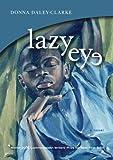 Lazy Eye, Donna Daley-Clarke, 1596922087