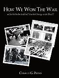 How We Won the War, Charles G. Pefinis, 1438965249