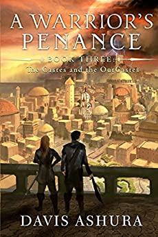 A Warrior's Penance (The Castes and the OutCastes Book 3) by [Ashura, Davis]